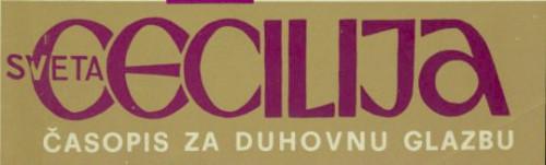 Sveta Cecilija : časopis za duhovnu glazbu : [glasilo Instituta za crkvenu glazbu